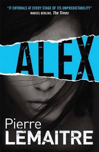 Alex: Book Two of the Brigade Criminelle Trilogy (Brigade Criminelle Series) by Pierre Lemaitre (2013-08-01)