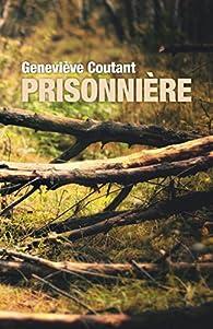 Prisonnière par Geneviève Coutant