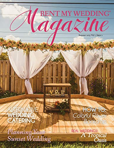 RENT MY WEDDING Magazine - Summer 2019: Learn how to create a dream wedding on a budget (English Edition)