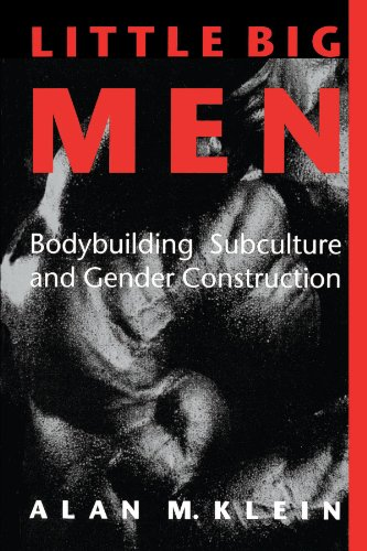 Little Big Men: Bodybuilding Subculture and Gender Construction (SUNY series on Sport, Culture, and Social Relations) por Alan M. Klein