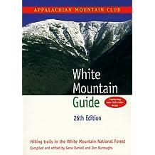 White Mountain Guide (AMC White Mountain Guides)