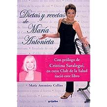 Dietas y Recetas de Maria Antonieta = Maria Antonieta's Diets and Recipes (Biblioteca De La Salud (Editorial Grijalbo).)