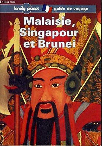 Malaisie, Singapour et Brunei : Guide de voyage
