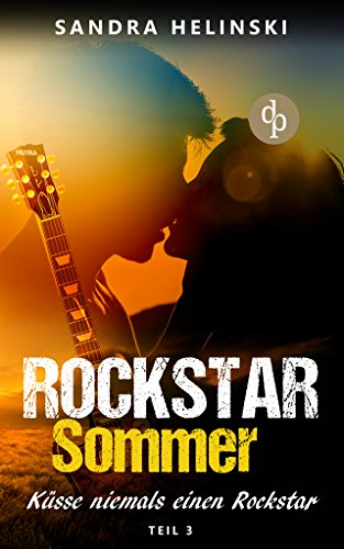 Küsse niemals einen Rockstar (Chick-Lit, Liebesroman, Rockstar Romance) (Rockstar Sommer-Reihe 3)