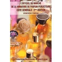 L'officiel du marché de la miniature de parfum publicitaire : Cote générale