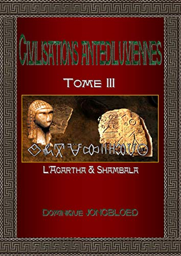 Civilisations antédiluviennes : Tome 3 par  (Broché - Feb 1, 2018)