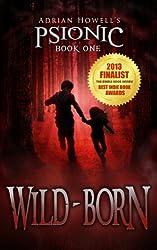 Wild-born: PSIONIC Book One (Psionic Pentalogy 1) (English Edition)