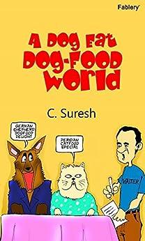 A dog eat dog-food world by [Chandrasekaran, Suresh]