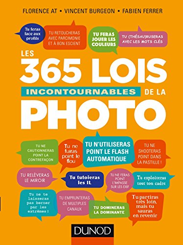 Les 365 lois incontournables de la photo (Hors collection)