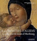 Les primitifs italiens : La collection du musée d'Altenbourg