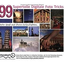 99 Supertolle Digitale Foto Tricks