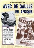Avec De Gaulle en Afrique