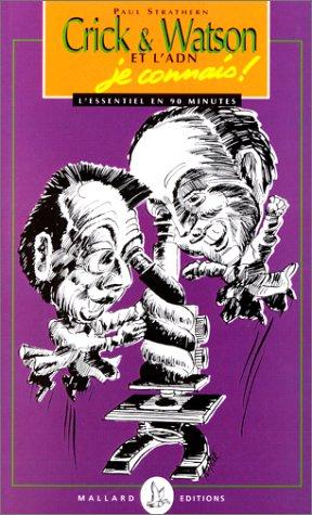 Les grands scientifiques, je connais ! : Crick, Watson et l'ADN, je connais !