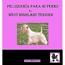 west highland (peluquería para mi perro nº 6)