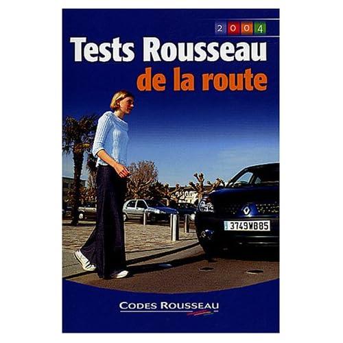 Tests Rousseau de la route 2004