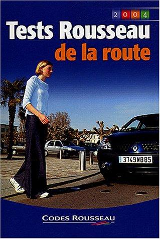 Tests Rousseau de la route 2004 par Collectif