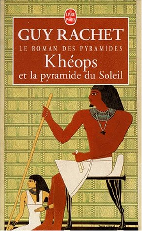 Khéops et la pyramide du Soleil par Guy Rachet