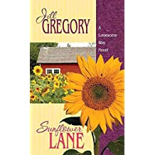 [(Sunflower Lane : A Lonesome Way Novel)] [By (author) Jill Gregory] published on (March, 2015)