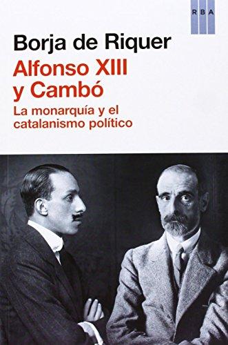 Alfonso XIII Y Cambó (HISTORIA) de BORJA DE RIQUER PERMANYER (16 may 2013) Tapa blanda