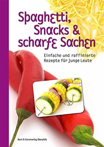 d scharfe Sachen: Einfache und raffinierte Rezepte für junge Leute (Gesunde Halloween Snacks)