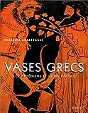 Vases grecs. Les Athéniens et leur images