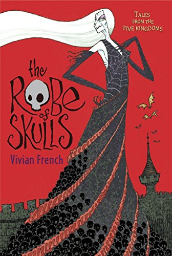 The Robe of Skulls: The First Tale from the Five Kingdoms (Tales from the Five Kingdoms, Band 1)