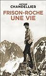 Frison-Roche, une vie par Chandellier