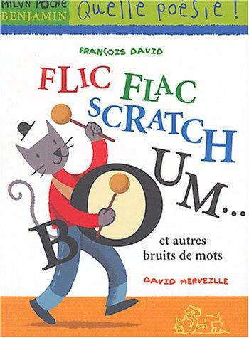 Flic-flac scratch boom. et autres bruits de mots