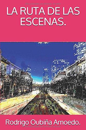 LA RUTA DE LAS ESCENAS. (LA PIEDRA DE LOS INICIADOS) por Rodrigo Oubiña Amoedo.
