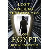 Lost Ancient Technology Of Egypt (English Edition)