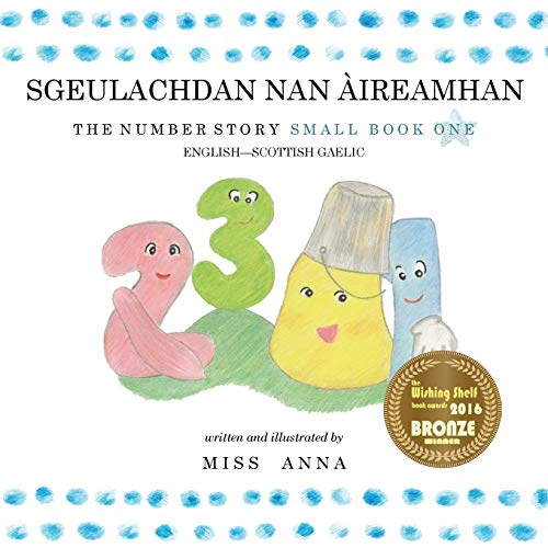 The Number Story 1 Sgeulachdan Nan Àireamhan: Small Book One English-Scottish Gaelic