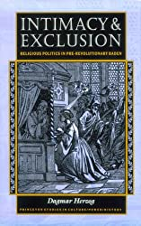 Intimacy and Exclusion: Religious Politics in Pre-Revolutionary Baden (Princeton Legacy Library)