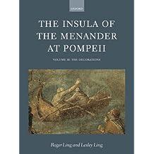 2: The Insula of the Menander at Pompeii: Volume II: The Decorations: Decorations v. 2 (INSULAR OF THE MENANDER AT POMPEII)
