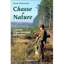 Chasse et nature. L'avenir d'une passion millénaire
