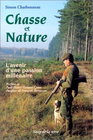 Chasse et nature. L'avenir d'une passion millénaire par Simon Charbonneau