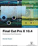 Final Cut Pro X 10.4 - Apple Pro Training Series: Professional Post-Production (English Edition)