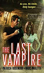 [The Last Vampire] (By (author)  Patricia Rosemoor , By (author)  Marc Paoletti) [published: June, 2008]