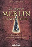 La magie de Merlin l'enchanteur