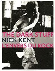 The Dark Stuff : L'envers du rock