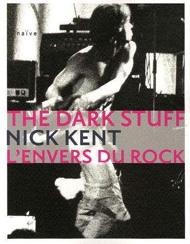 The Dark Stuff : L'envers du rock