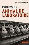 Profession : animal de laboratoire