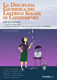La disciplina giuridica del lastrico solare in condominio