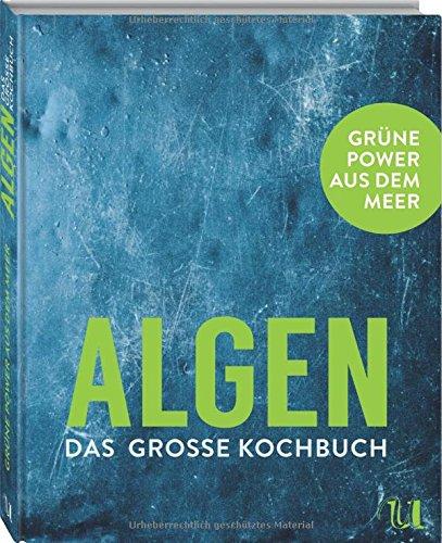 Preisvergleich Produktbild ALGEN - Das große Kochbuch: Grüne Power aus dem Meer