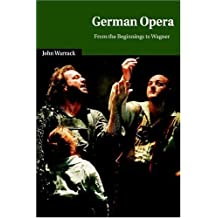 German Opera: From the Beginnings to Wagner