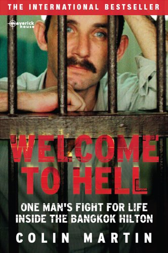 Welcome to Hell: One Man's Fight For Life Inside The Bangkok Hilton (English Edition)