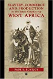 Slavery, Commerce, And Production in the Sokoto Caliphate of West Africa
