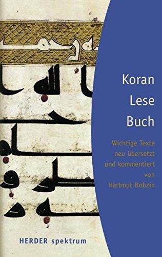 KoranLeseBuch: Wichtige Texte neu übersetzt und kommentiert von Hartmut Bobzin (HERDER spektrum)