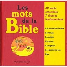 Les mots de la Bible : 40 mots essentiels, 7 thèmes fondamentaux