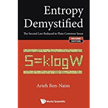 Entropy Demystified: The Second Law Reduced To Plain Common Sense