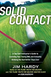 Solid Contact: A Top Instructor's Guide to Learning Your Swing DNA and Instantly Striking the B all Better Than Ever by Jim Hardy (2012-03-15)
